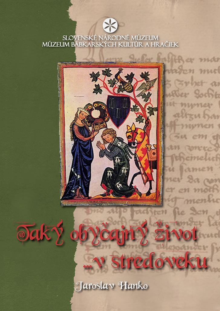 Jaroslav Hanko: Taký obyčajný život … v stredoveku