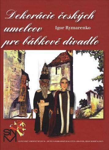 Ing. Igor Rymarenko: Dekorácie českých umelcov pre bábkové divadlo.2009