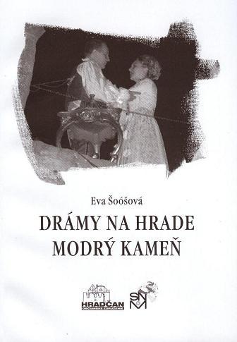 Eva Šoóšová:Drámy na hrade Modrý Kameň.2009.