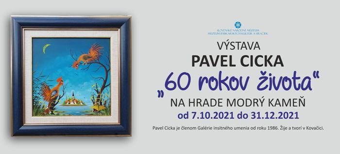 """Výstava Pavel Cicka """"60 rokov života"""""""